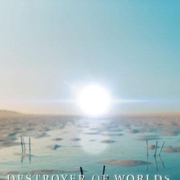DestroyerOfWorlds_POSTER